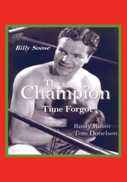 Billy Soose - The Champion Time Forgot ebook by Rusty Rubin and Tom Donelson
