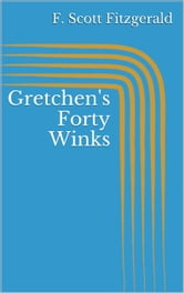 Gretchen's Forty Winks ebook by F. Scott Fitzgerald