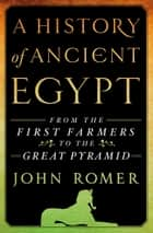 A History of Ancient Egypt ebook by John Romer