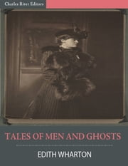 Tales of Men and Ghosts (Illustrated) ebook by Edith Wharton