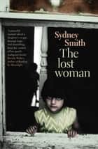 The Lost Woman ebook by Sydney Smith