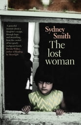 The Lost Woman - A Memoir ebook by Sydney Smith