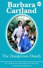 The Dangerous Dandy ebook by Barbara Cartland