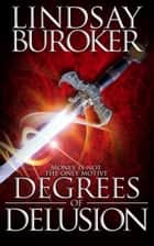 Degrees of Delusion ebook by Lindsay Buroker