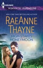 High-Stakes Honeymoon ebook by RaeAnne Thayne