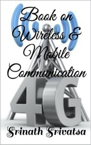 Book on Wireless & Mobile Communication ebook by Srinath Srivatsa