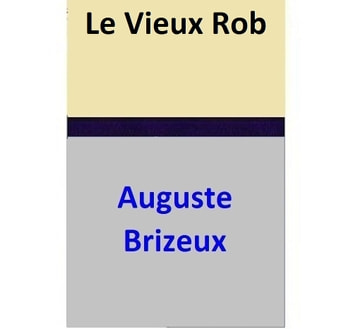 Le Vieux Rob ebook by Auguste Brizeux