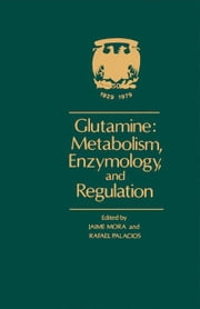 Glutamine: Metabolism, Enzymology, and Regulation ebook by Mora, Jaime