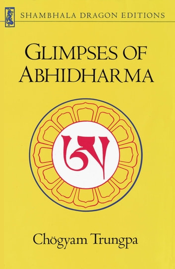 Glimpses of Abhidharma - From a Seminar on Buddhist Psychology ebook by Chogyam Trungpa