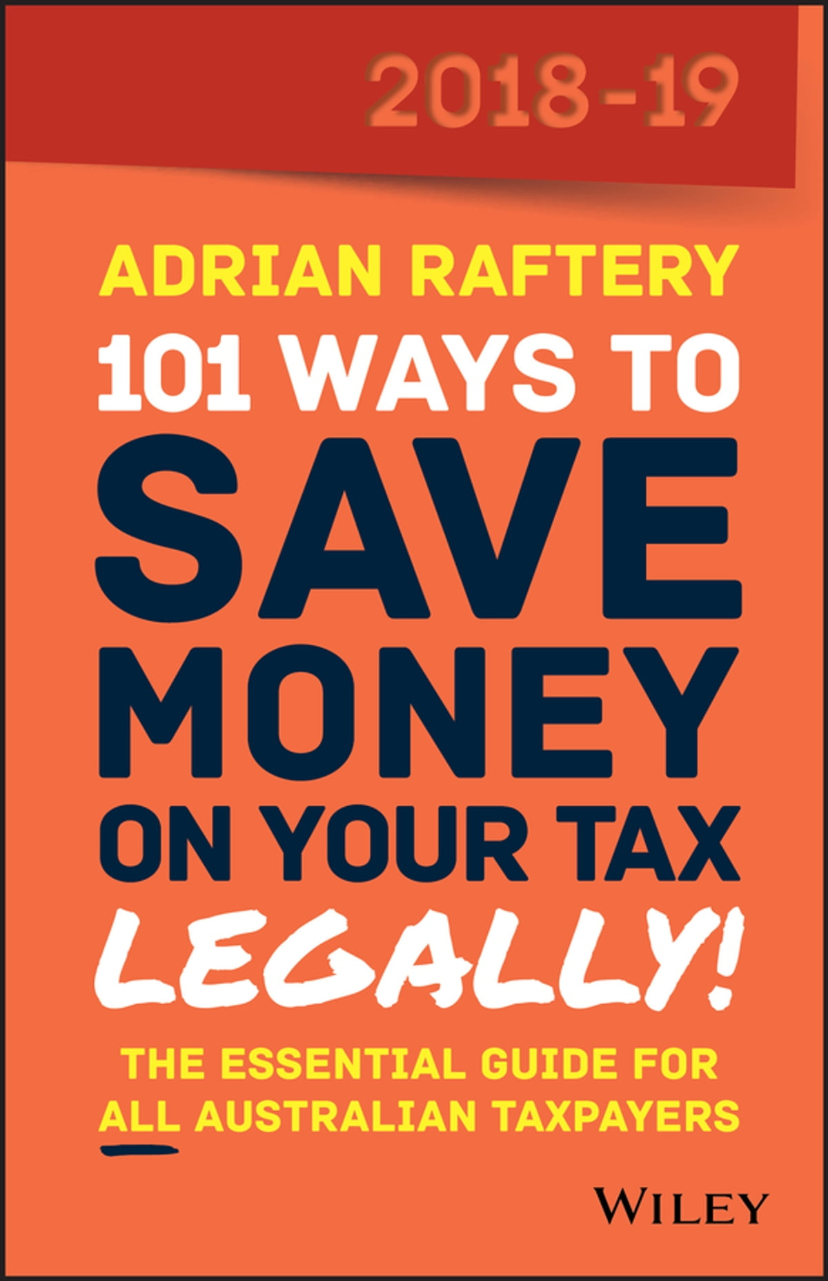 101 Ways To Save Money on Your Tax - Legally! 2018-2019 eBook by Adrian  Raftery - 9780730359272 | Rakuten Kobo