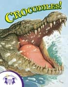 Know-It-Alls! Crocodiles ebook by Irene Trimble, Jean Cassels