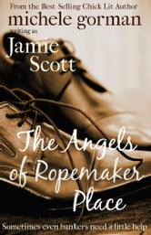 The Angels of Ropemaker Place ebook by Michele Gorman writing as Jamie Scott