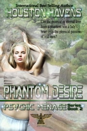 Phantom Desire ebook by Houston Havens