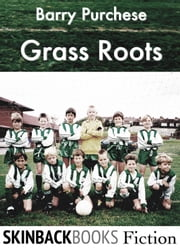 Grass Roots ebook by Barry Purchese