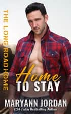 Home to Stay 電子書 by Maryann Jordan, Binge Read Babes