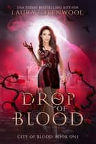 Drop Of Blood ebook by Laura Greenwood