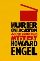 Murder on Location ebook by Howard Engel