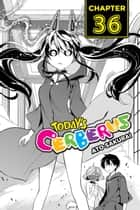 Today's Cerberus, Chapter 36 ebook by Ato Sakurai