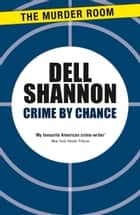 Crime By Chance ebook by Dell Shannon
