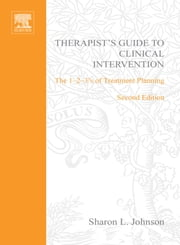 Therapist's Guide to Clinical Intervention: The 1-2-3's of Treatment Planning ebook by Johnson, Sharon L.