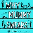Why Mummy Swears audiobook by