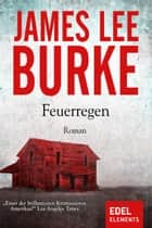 Feuerregen - Krimi ebook by James Lee Burke, Georg Schmidt