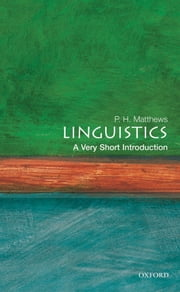 Linguistics: A Very Short Introduction ebook by P. H. Matthews