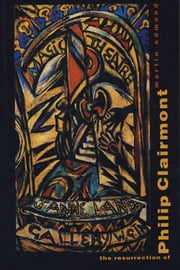 The Resurrection of Philip Clairmont ebook by Martin Edmond