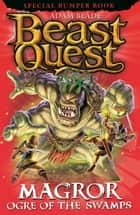 Beast Quest: Magror, Ogre of the Swamps - Special 20 ebook by Adam Blade