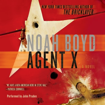 Agent X - A Novel audiobook by Noah Boyd