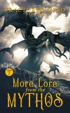 More Lore From The Mythos Vol 2 ebook by Trisha J. Wooldridge, Charles Reis, L.E. Harrison,...