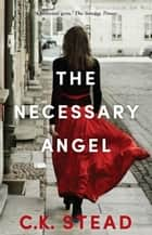 The Necessary Angel ebook by C.K. Stead