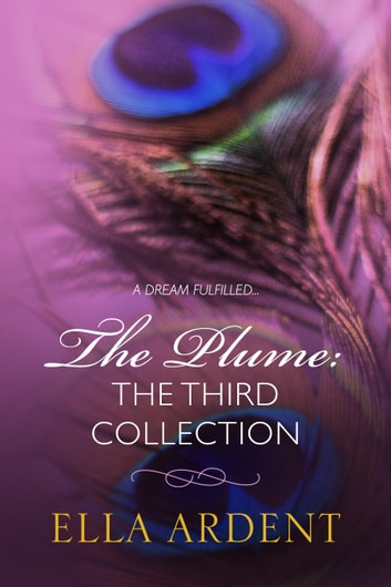 The Plume The Third Collection Ebook By Ella Ardent 9781988318059