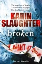 Broken - (Will Trent / Atlanta series 4) ebook by Karin Slaughter