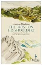 The Frost on His Shoulders ebook by Lorenzo Mediano, Lisa Dillman