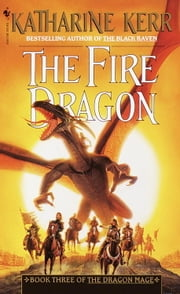 The Fire Dragon ebook by Katharine Kerr