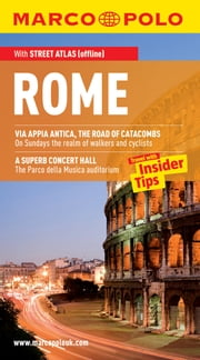 Rome Marco Polo Travel Guide: The best guide to Rome's attractions, restaurants, accommodation and much more ebook by Marco Polo