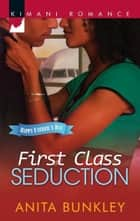 First Class Seduction (Mills & Boon Kimani) ebook by Anita Bunkley