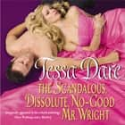 The Scandalous, Dissolute, No-Good Mr. Wright - (Originally published in the e-book anthology THREE WEDDINGS AND A MURDER) audiobook by Tessa Dare