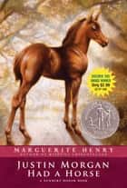 Justin Morgan Had a Horse ebook by Marguerite Henry, Wesley Dennis