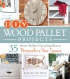 DIY Wood Pallet Projects ebook by Karah Bunde