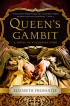 Queen's Gambit ebook by Elizabeth Fremantle