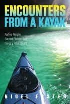 Encounters from a Kayak ebook by Nigel Foster