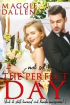 The (Not So) Perfect Day - Falling in Friar Hollow, #1 ebook by