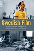 Swedish Film: An Introduction and Reader ebook by Mariah Larsson, Anders Marklund
