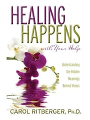 Healing Happens With Your Help ebook by Carol Ritberger