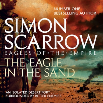The Eagle In The Sand (Eagles of the Empire 7) - Cato & Macro: Book 7 audiobook by Simon Scarrow