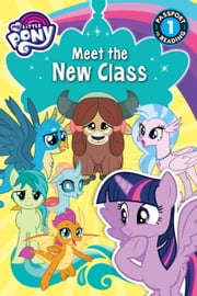 My Little Pony: Meet the New Class ebook by Jennifer Fox