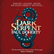 Dark Serpent (Hugh Corbett Mysteries, Book 18) - A gripping medieval murder mystery audiobook by Paul Doherty