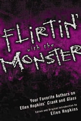 Flirtin' With the Monster - Your Favorite Authors on Ellen Hopkins' Crank and Glass ebook by Ellen Hopkins